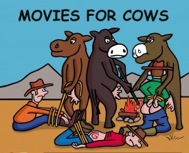 When cows go to the movies, they like to watch action adventures movies where the good guys get even with the bad guys.