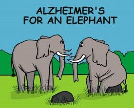 What would Alzheimer's disease be like for an elephant? We all know that elephants have great memories.