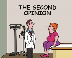 """I think I want a second opinion"", the woman tells her doctor. She's only being diligent! After all, medicine is an inexact science."