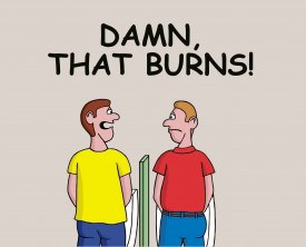 """Damn that burns"", said the man as he was urinating in a public restroom. They guy using the urinal beside him can't help but notice. ""Glad, I'm not you""."