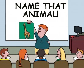 """Name that animal"" is the lesson of the day. A teacher asks her students to identify various animals, and the students do well until one picture stumps all."