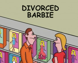Divorced barbie costs more than the other barbies in the toy store. A man buying a barbie for his daughter wants to know why.