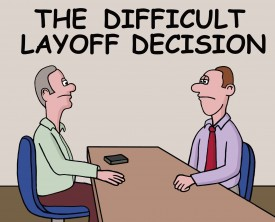 A difficult layoff decision can rustle the feathers of any manager. What do you do when cutbacks are necessary and your employees possess unique qualities?