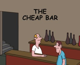 A cheap bar serves drinks and food at absurdly low prices. How can anyone make a profit when a beer only costs one penny? The owner must be insane!