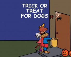 """Trick or treat"", the dogs said in unison. They waited with outstretched paws. Wow! The homeowners is passing out the best treats ever!"