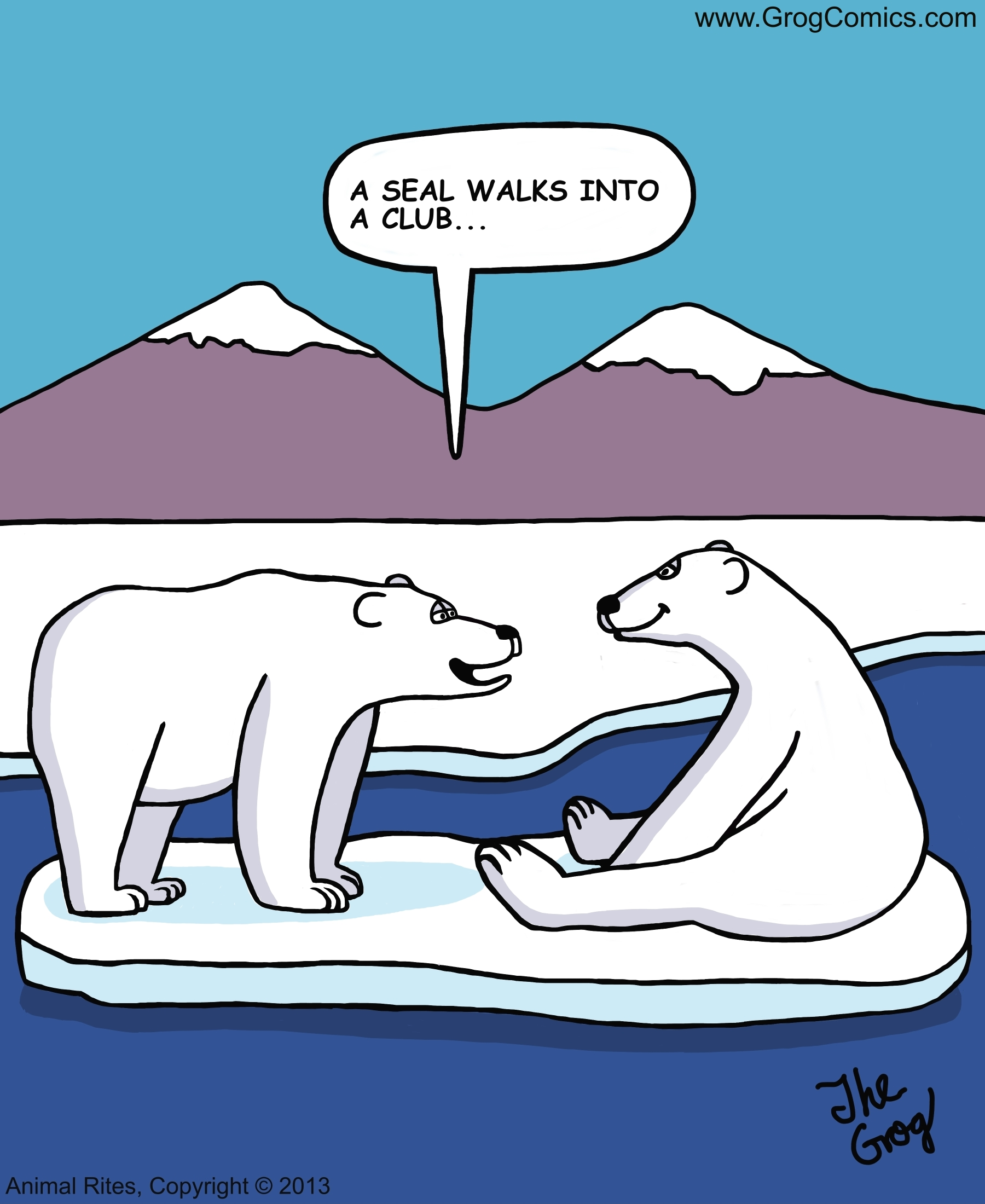 """A polar bear decides to try his hand at comedy. He says to his friend, """"A seal walks into a club..."""""""