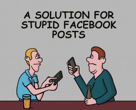 Those stupid facebook posts! A man tells his buddy that he doesn't understand why people post the things they do. But now, he has a solution!
