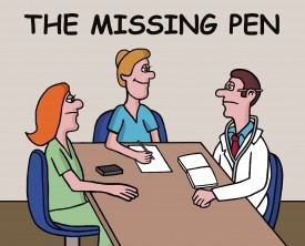 A doctor's missing pen finally turns up. Now he wonders who has one of his other missing items. He suspects one of his patients.
