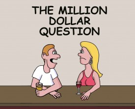 A man asks a million dollar question to a women he met in a bar. Would she be willing to sleep with him for this huge chunk of money?