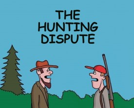 A hunting dispute develops when a man encounters someone hunting on his property. Luckily, the land owner has a suggestion to remedy the situation.