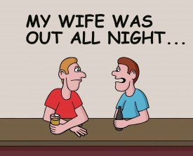 """""""My wife was out all night"""", complained the the man to his buddy. The suspicious man thinks it's time for a divorce because she must be cheating."""