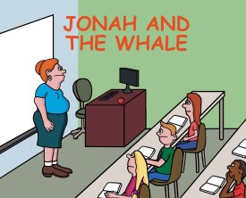 Jonah and the Whale is a biblical story that is questioned by a teacher who simply believes a whale cannot swallow a human being. One student disagrees!